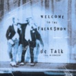 DC Talk Welcome to the Freak Show Live