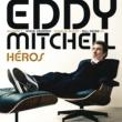 Eddy Mitchell Héros