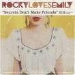 Rocky Loves Emily Secrets Don't Make Friends
