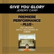 Jeremy Camp Premiere Performance Plus: Give You Glory