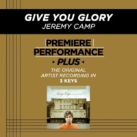Jeremy Camp Give You Glory (High Key Performance Track Without Background Vocals)