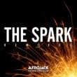 Afrojack The Spark (feat.Spree Wilson) [Remixes]