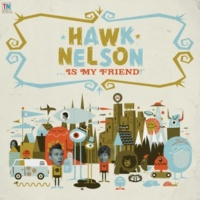 Hawk Nelson Friend Like That