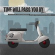 Various Artists Time Will Pass You By