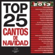 Various Artists Top 25 Cantos De Navidad [Edición 2013]