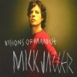Mick Jagger Visions Of Paradise