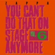 Frank Zappa You Can't Do That On Stage Anymore, Vol. 6