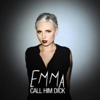 Emma Call Him Dick