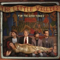 The Little Willies If You've Got The Money I've Got The Time