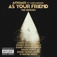 アフロジャック/クリス・ブラウン As Your Friend (feat.クリス・ブラウン) [D-wayne Remix]