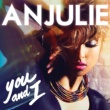Anjulie You And I [Main Version]