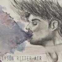 Tyson Ritter Air