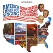 Frank Sinatra America, I Hear You Singing (feat.Fred Waring And The Pennsylvanians)