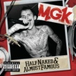 MGK Half Naked & Almost Famous - EP