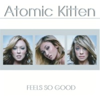 Atomic Kitten Feels So Good