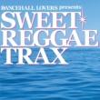 VARIOUS Dancehall Lovers presents Sweet Reggae Trax