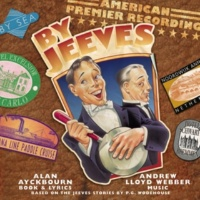 By Jeeves Original Broadway Cast Playout [The American Premier Recording]