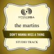 The Martins Don't Wanna Miss A Thing (Studio Track)