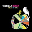 Priscilla Renea Hello My Apple