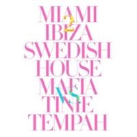 Swedish House Mafia vs. Tinie Tempah Miami 2 Ibiza (Extended Vocal Mix)