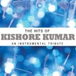 Instrumental Performers The Hits Of Kishore Kumar - An Instrumental Tribute