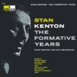 Stan Kenton The Formative Years