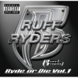 Ruff Ryders Ryde Or Die Volume One