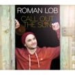 Roman Lob Call Out The Sun - Acoustic