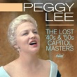 Peggy Lee The Lost 40s & '50s Capitol Masters