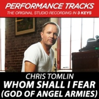 Chris Tomlin Whom Shall I Fear (God Of Angel Armies)(Medium Key Performance Track With Background Vocals)