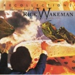 Rick Wakeman Recollections: The Very Best Of Rick Wakeman (1973-1979) [Remastered]
