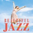 Various Artists Beautiful Jazz  - for my heart & body