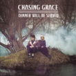 Chasing Grace Dinner Will Be Served [EP]
