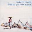 Carlos Do Carmo Mais Do Que Amor E Amar