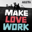 Auletta Make Love Work