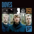 Doves 5 Album Set (Lost Souls/The Last Broadcast/Lost Sides/Some Cities/Kingdom of Rust)