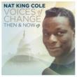 ナット・キング・コール Voices Of Change, Then and Now