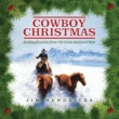 Jim Hendricks Cowboy Christmas: Holiday Favorites From The Great American West