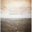 Michael Brecker Nearness Of You: The Ballad Book