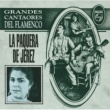 La Paquera De Jerez Grandes Cantaores Del Flamenco