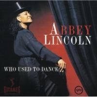アビー・リンカーン Who Used To Dance [Album Version]