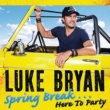 Luke Bryan Spring Break...Here To Party
