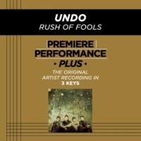 Rush Of Fools Undo