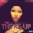 Nicki Minaj Pink Friday: Roman Reloaded The Re-Up