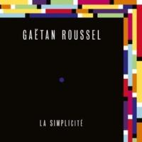 Gaëtan Roussel La Simplicité [Radio Edit]