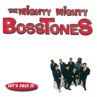 The Mighty Mighty Bosstones Let's Face It