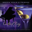 Beegie Adair Cocktail Party Piano: Elegant Solo Piano Music for Cocktail Parties