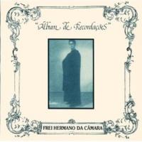 Frei Hermano Da Camara Album De Recordações
