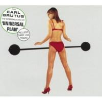 Earl Brutus Universal Plan