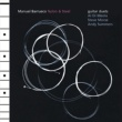 Manuel Barrueco Nylon & Steel / Guitar Duets: Al Di Meola, Steve Morse, Andy Summers